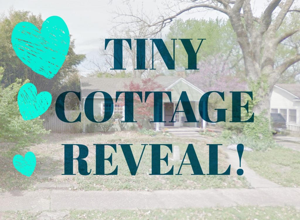 TINY COTTAGE REVEAL